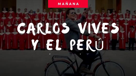 Carlos Vives y tema Mañana de la mano con PROMPERU y SONY