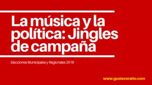 La música en la política: Jingles de Campaña