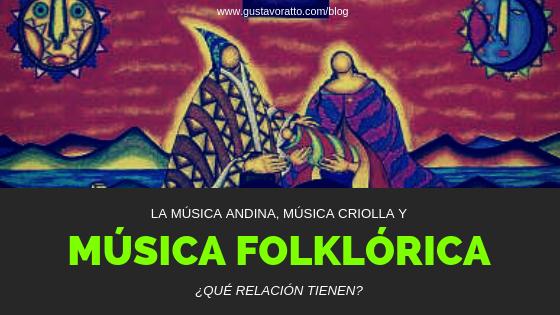 Música folklórica,andina, y criolla ¿Qué relación tienen?