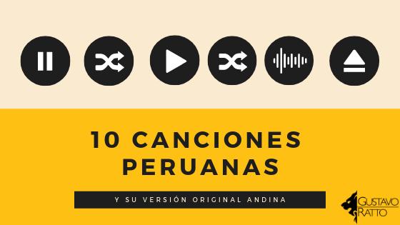 10 canciones peruanas y su versión original andina